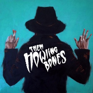 Them Howling Bones - True Fidelity Show